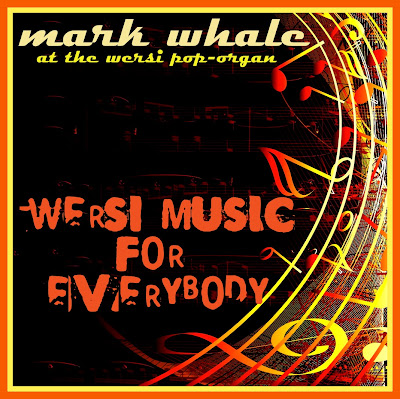 Mark Whale: Wersi Music For Everybody (2007)