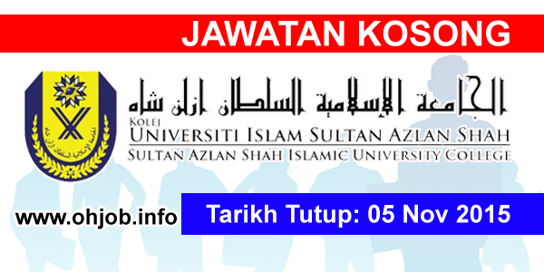 Jawatan Kerja Kosong Kolej Universiti Islam Sultan Azlan Shah (KUISAS) logo www.ohjob.info november 2015