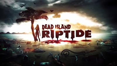 Dead Island: Riptide 2013