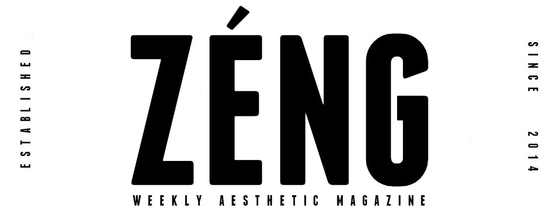 Z É N G — Weekly Aesthetic Magazine