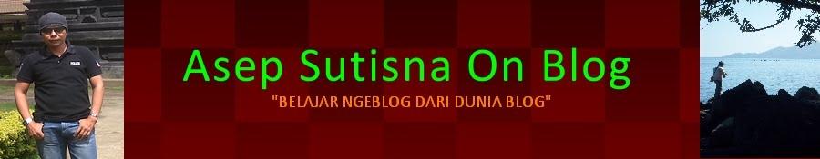 Asep Sutisna On Blog