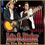 Léo e Junior – Ao Vivo Em Araçatuba 2012