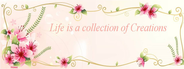 Life is a collection of Creations
