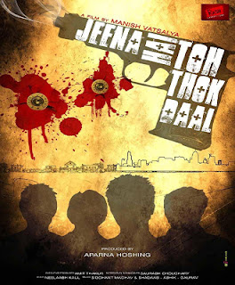 Jeena Hai Toh Thok Daal Movie Download