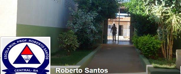 ESCOLA M. PROFESSOR ROBERTO SANTOS