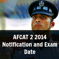 AFCAT 2 2014 Notification and Exam Date