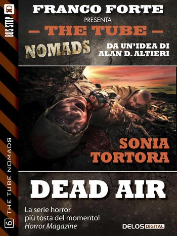 The Tube Nomads #6: Dead Air (Sonia Tortora)