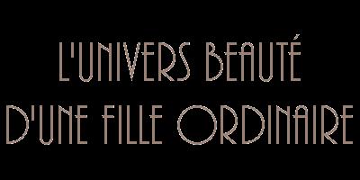 L'Univers Beauté d'une fille ordinaire