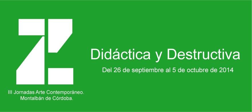 Z III, Didáctica y Destructiva