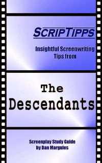 ScripTipps: The Descendants, scene-by-scene analysis of the Oscar-winning screenplay filled with valuable screenwriting tips.