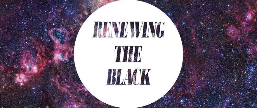 Renewing The Black