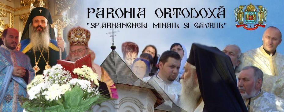 "Parohia Ortodoxa ""Sfintii Arhangheli Mihail si Gavriil"""
