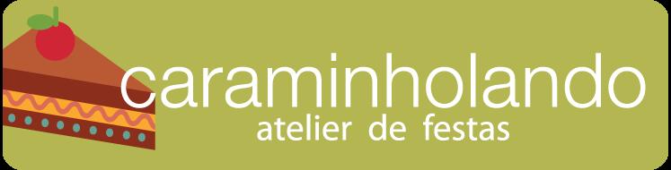 CARAMINHOLANDO - Atelier de Festas