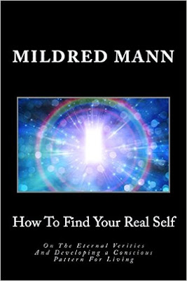 MILDRED MANN. HOW TO FIND YOUR REAL SELF.