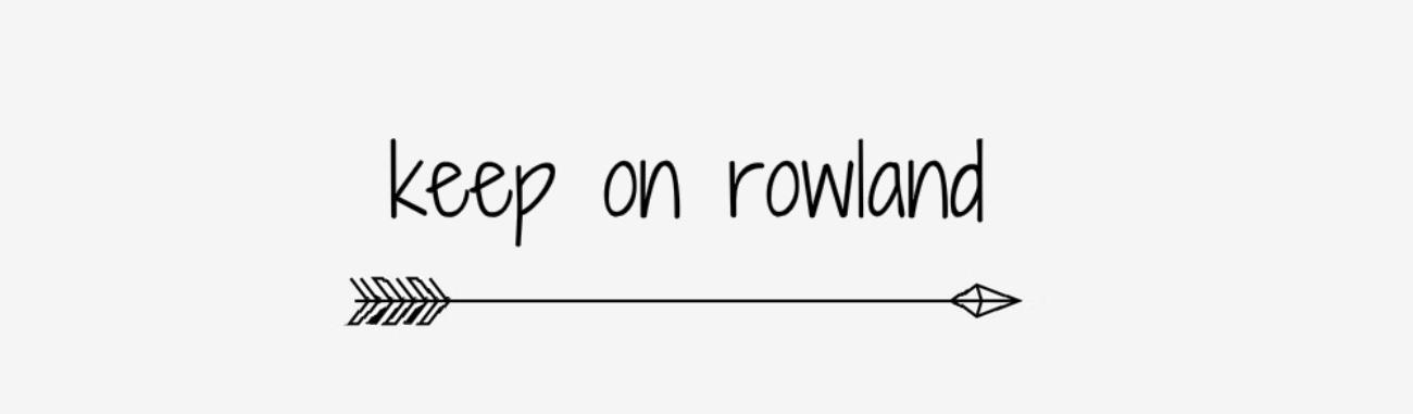 Keep on Rowland