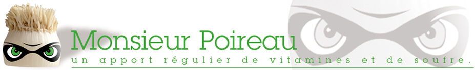 Monsieur Poireau, un apport rgulier de vitamines et de soufre.