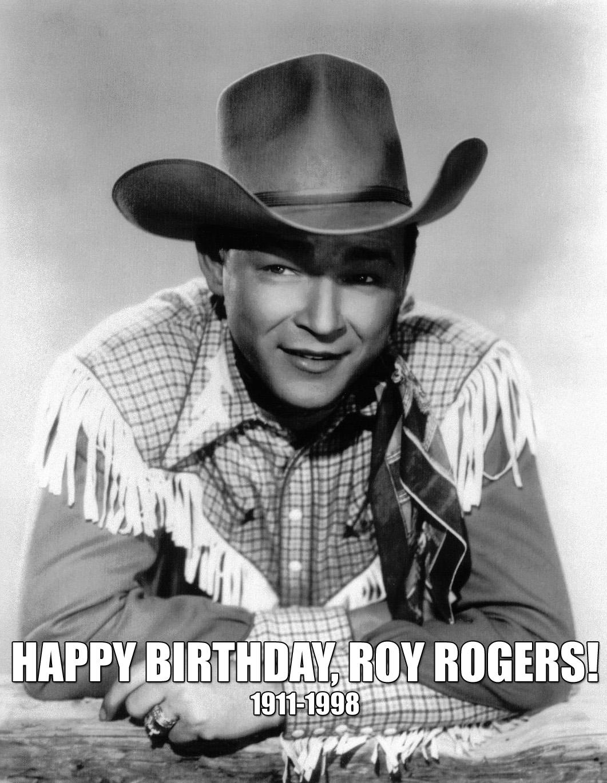 meme happy birthday roy rogers old radio november 5 happy birthday, roy rogers!