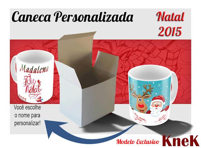 Canecas Personalizadas Canecas Personalizadas com nome Natal 2015 KneK Curitiba Natal 2015 KneK Curitiba