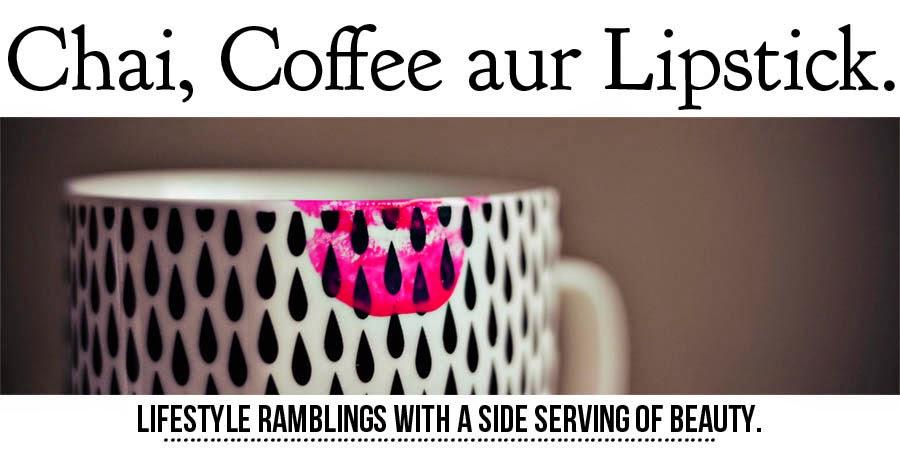 Chai, Coffee aur Lipstick.