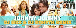JOHNNY JOHNNY - DJ SIZZ & DJ ROHYTH UNTAG REMIX