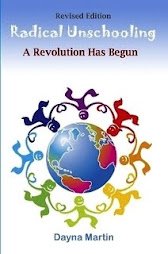 My book about Unschooling and Parenting: Radical Unschooling: A Revolution Has Begun