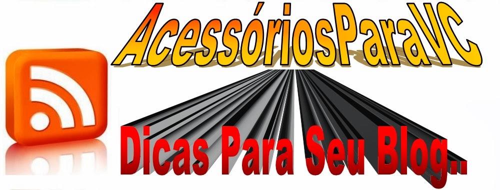 AcessoriosParaVC!