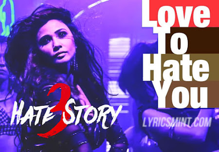 Love To Hate You - Hate Story 3 (2015)