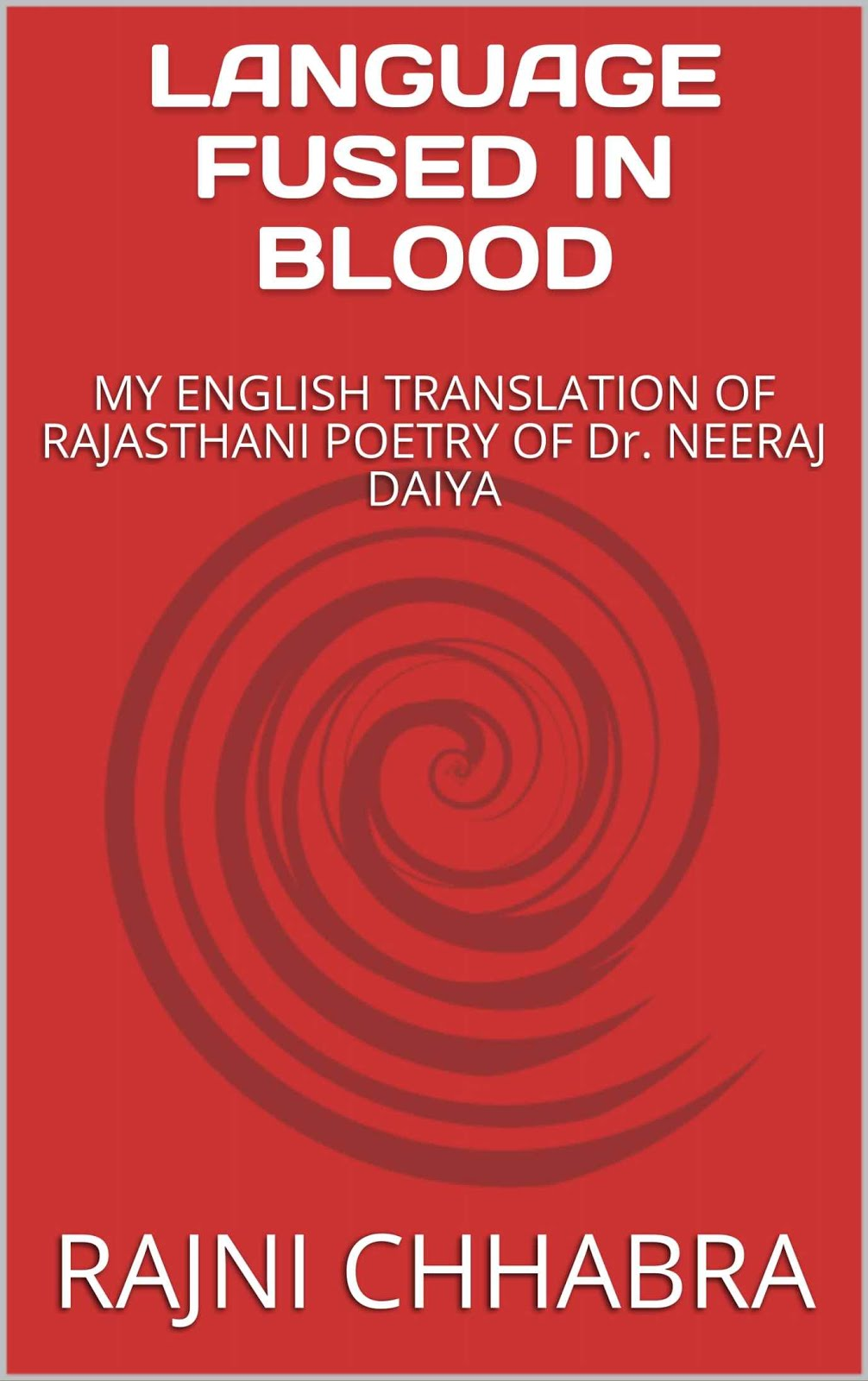 RAJASTHANI POETRY OF Dr. NEERAJ DAIYA