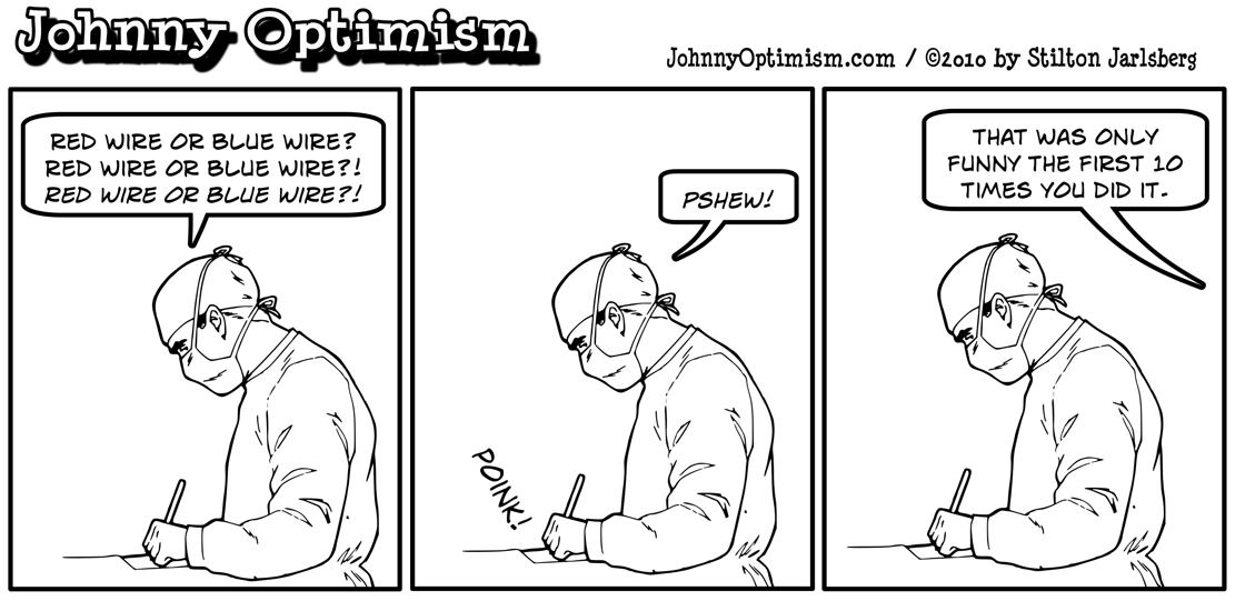 Johnnyoptimism, johnny optimism, medical humor, wheelchair, stilton jarlsberg, surgery, surgeon, doctor jokes
