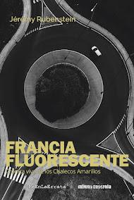 FRANCIA FLUORESCENTE / Crónica viva de los Chalecos Amarillos