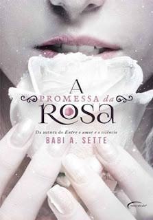 A Promessa da Rosa (Babi A. Sette)