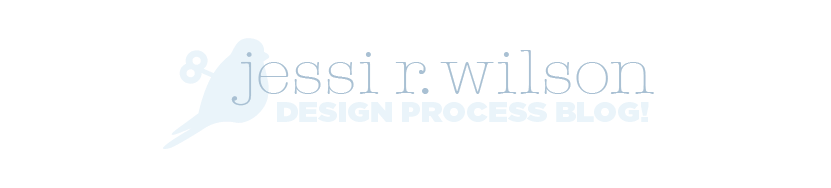 jessi wilson design process blog!