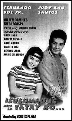 "Isusumbong Kita sa Tatay Ko"" (1999)- Stars Fernando Poe Jr, Judy Ann"