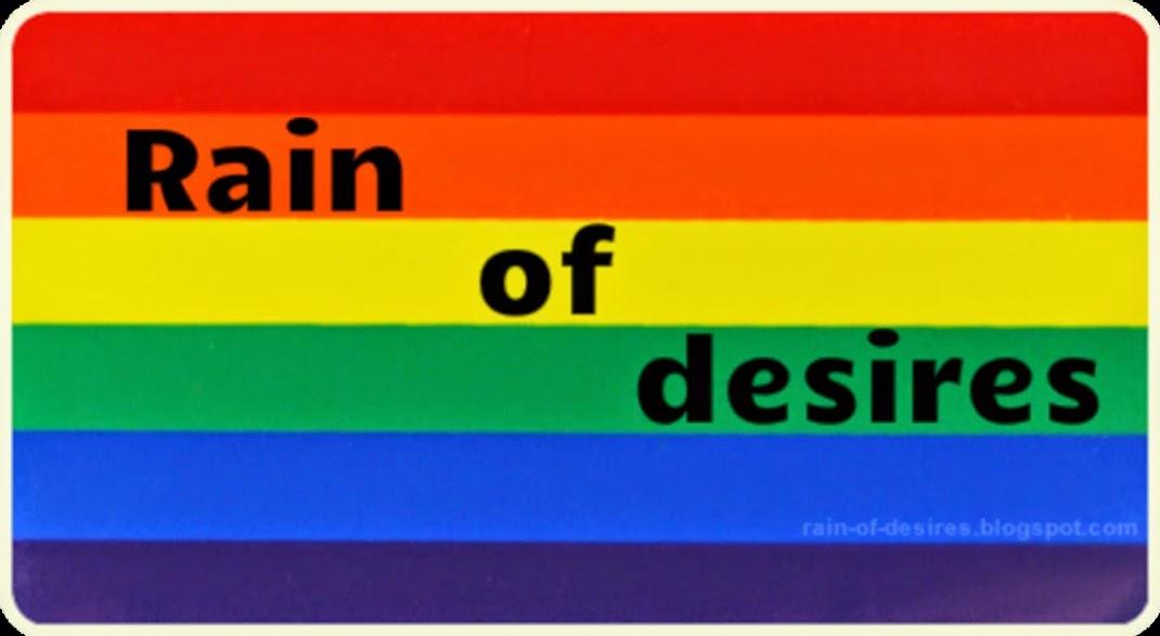 Rain of desires