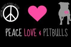 Peace Love Pitbulls