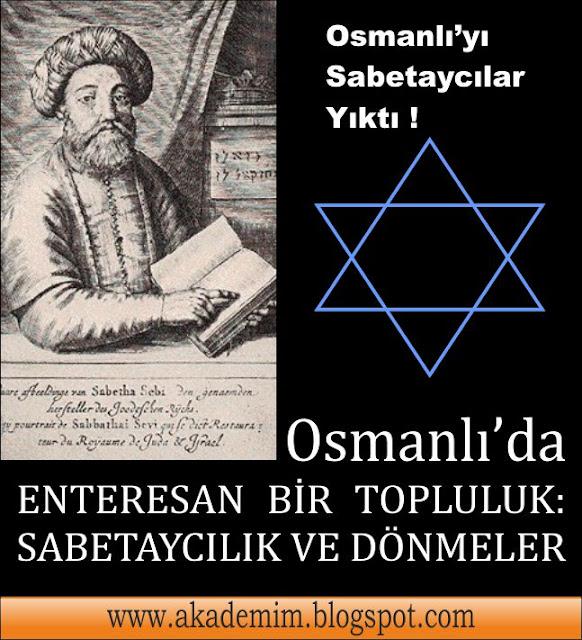 Osmanlı'yı içinden sinsice yıkan topluluk; Sabetaycılar(Sabetayistler)