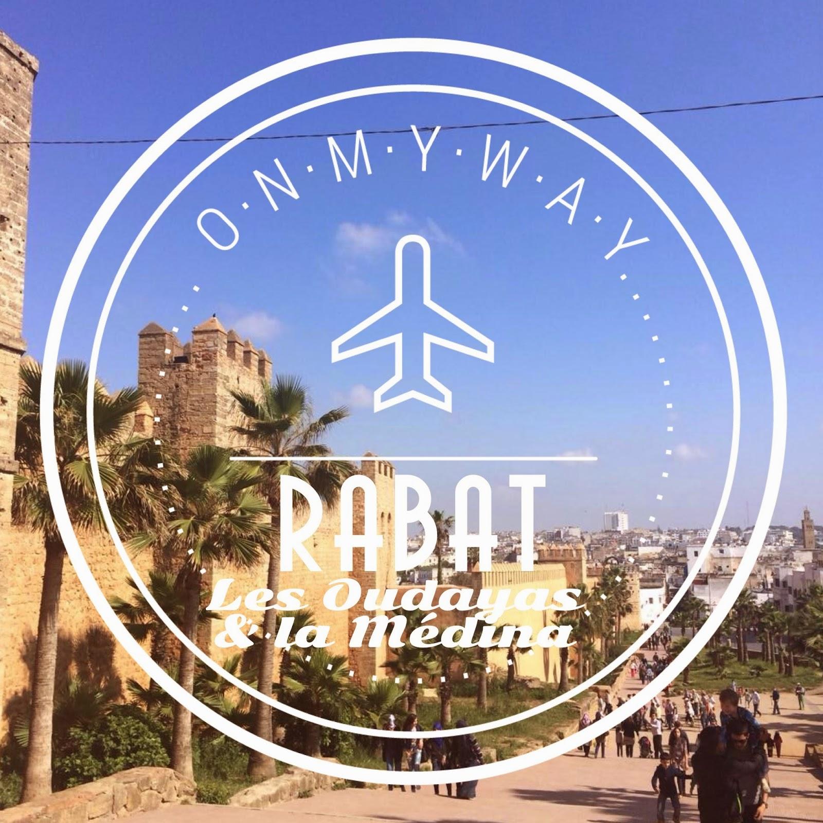 Rabat : Les Oudayas et la Médina