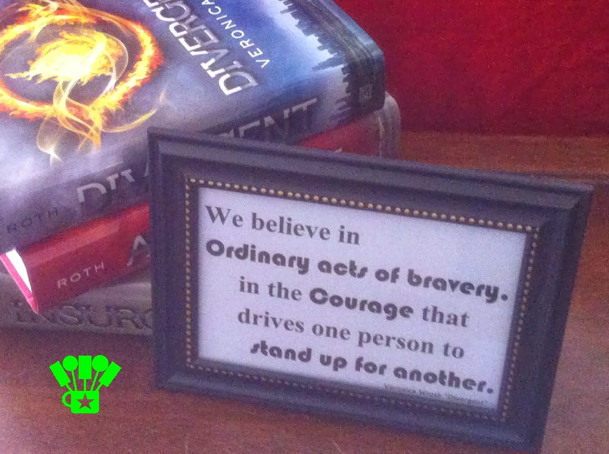 We Believe in ordinary acts of bravery Divergent Quote
