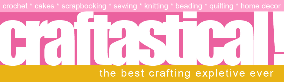 Craftastical!