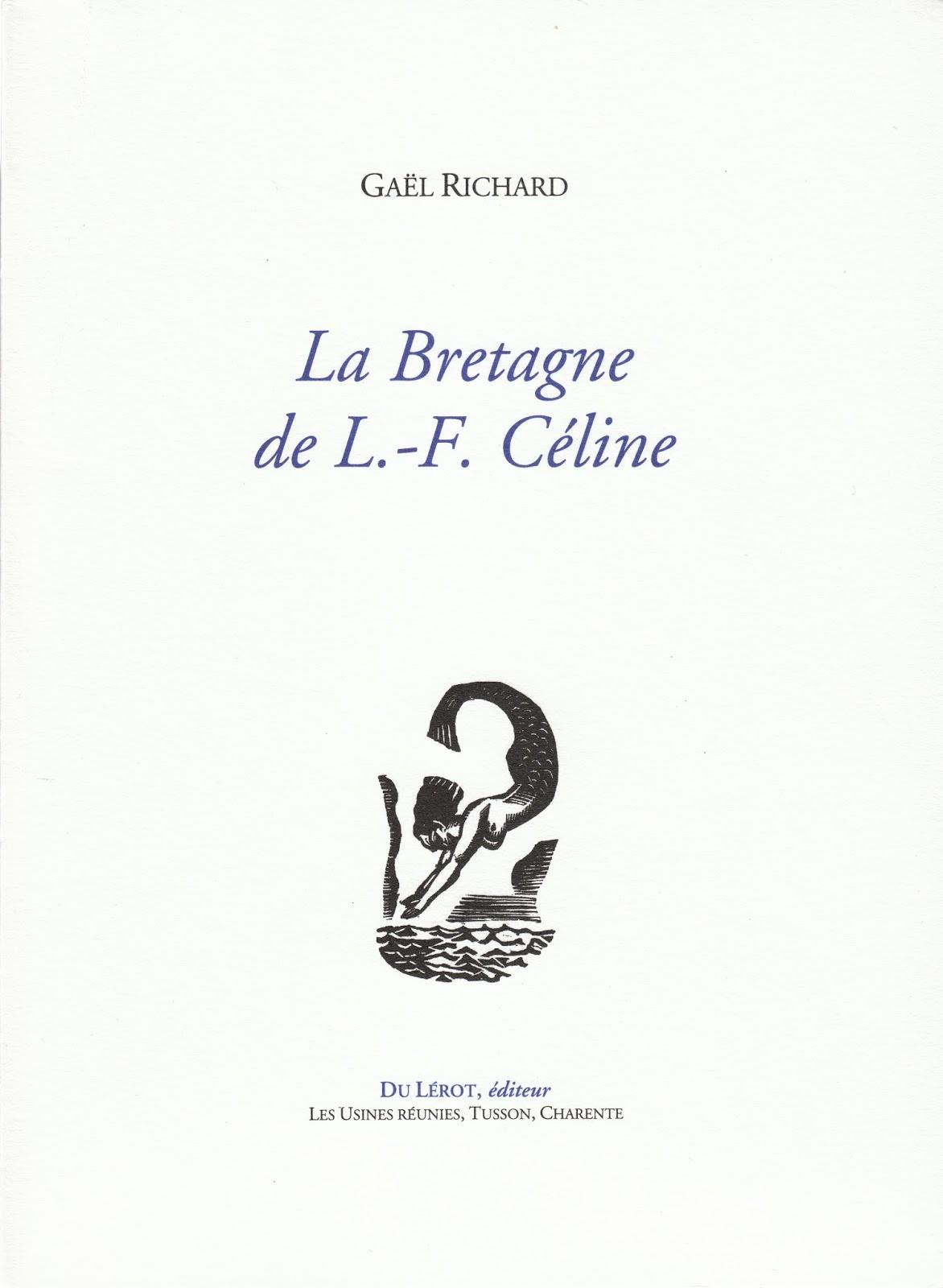 La Bretagne de L.-F. Céline de Gaël RICHARD