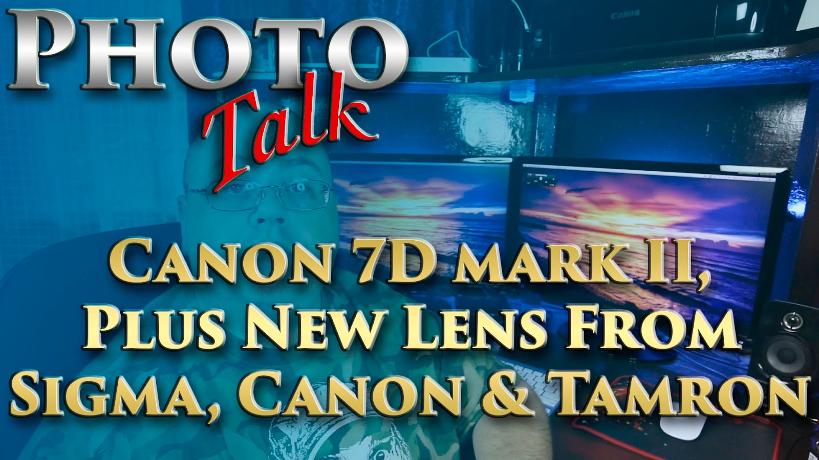 Canon 7D mark II, Plus New Lens From Sigma, Canon & Tamron