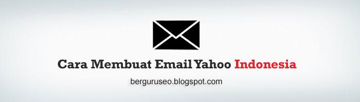 Cara Membuat Email Baru Dengan Yahoo Indonesia