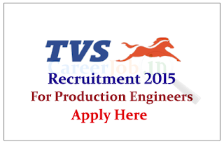 TVS Motors Limited Recruitment 2015 for the post of Production Engineer