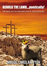 """Behold the Lamb...poetically!"""