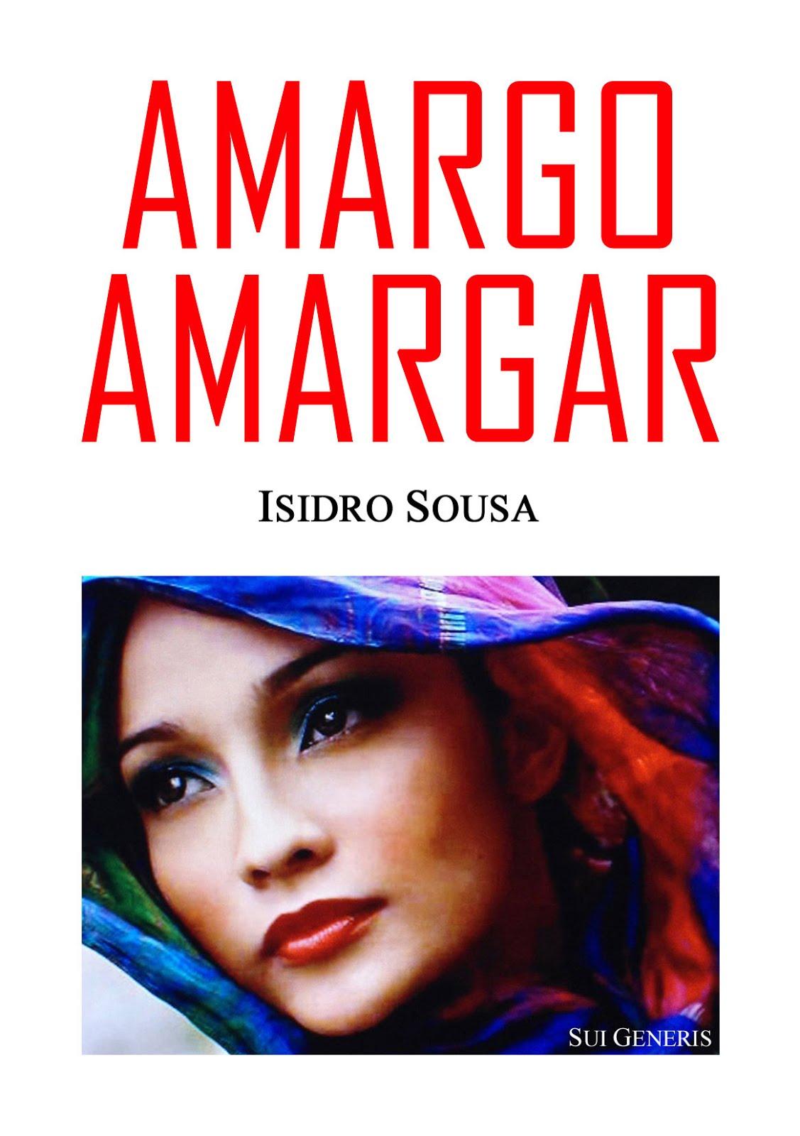 Publiquei «AMARGO AMARGAR», meu primeiro livro, com Prefácio assinado pela autora Suzete Fraga