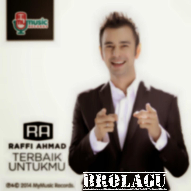 Download Lagu Terbaru Raffi Ahmad - Terbaik Untukmu MP3