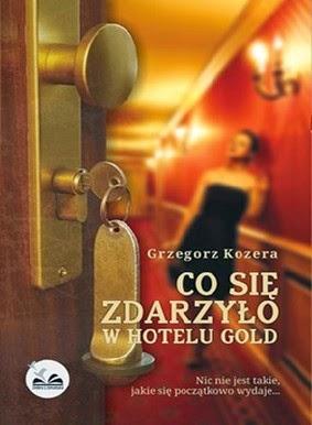 http://datapremiery.pl/grzegorz-kozera-co-sie-zdarzylo-w-hotelu-gold-premiera-ksiazki-7344/