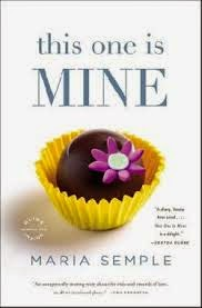 Book Review:  This One is Mine by Maria Semple