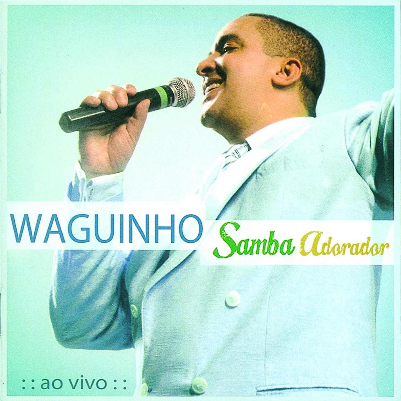 Waguinho   Samba Adorador Ao Vivo