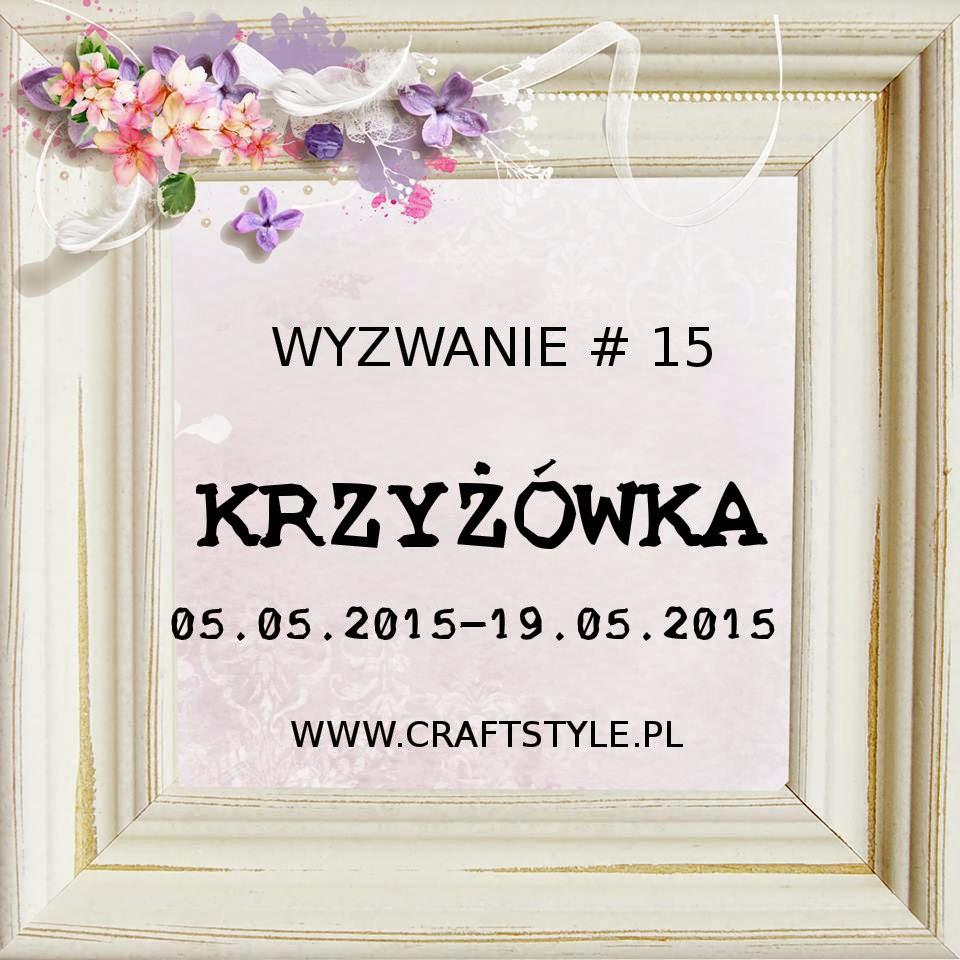 http://craftstylepl.blogspot.com/2015/05/wyzwanie-15-krzyzowka.html